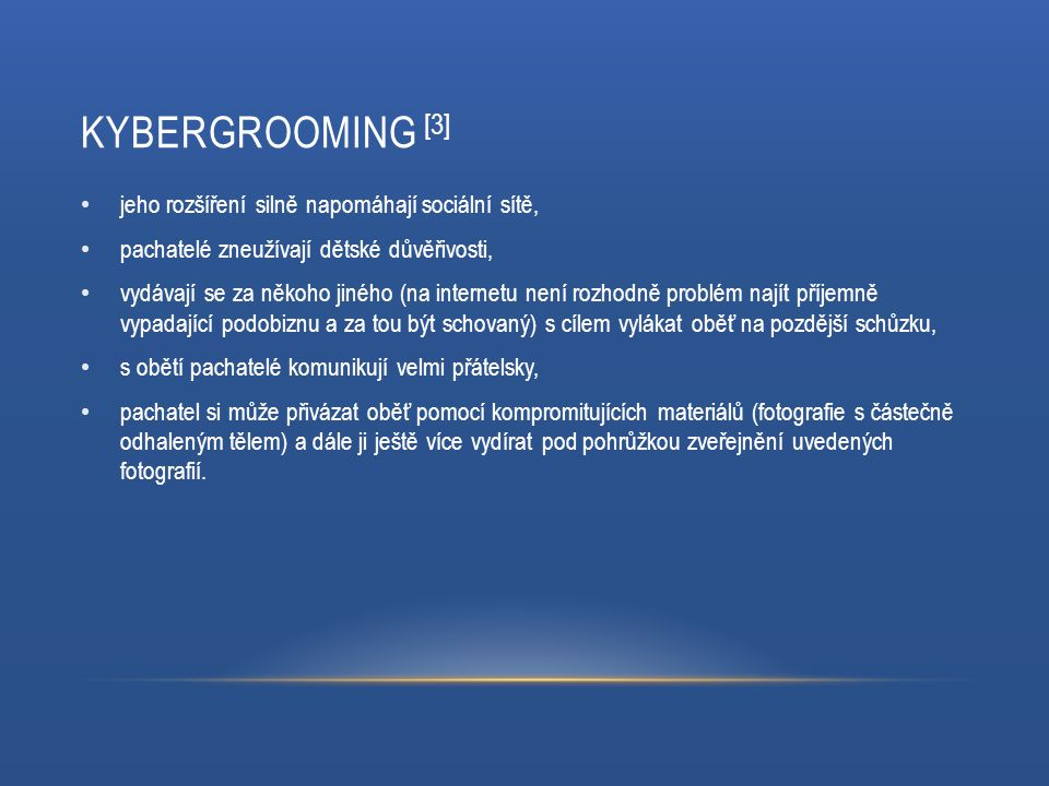 Kybergrooming [3] jeho rozšíření silně napomáhají sociální sítě,